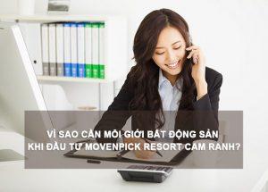Vì sao cần môi giới bất động sản khi đầu tư Movenpick Resort Cam Ranh?