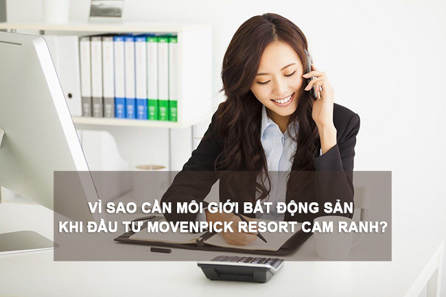 vi-sao-can-moi-gioi-bat-dong-san-khi-dau-tu-movenpick-resort-cam-ranh
