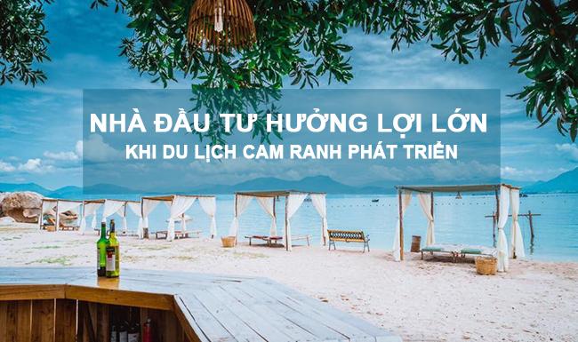 nha-dau-tu-huong-loi-lon-khi-du-lich-cam-ranh-phat-trien